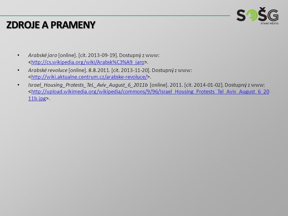 Zdroje a prameny Arabské jaro [online]. [cit. 2013-09-19]. Dostupný z www: <http://cs.wikipedia.org/wiki/Arabsk%C3%A9_jaro>.